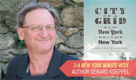 A New York Minute With Gerard Koeppel
